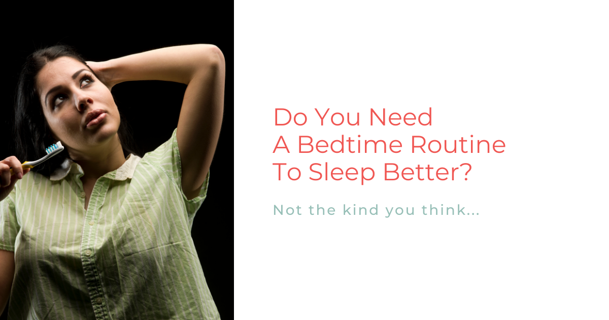 Do you need a bedtime routine to sleep better?